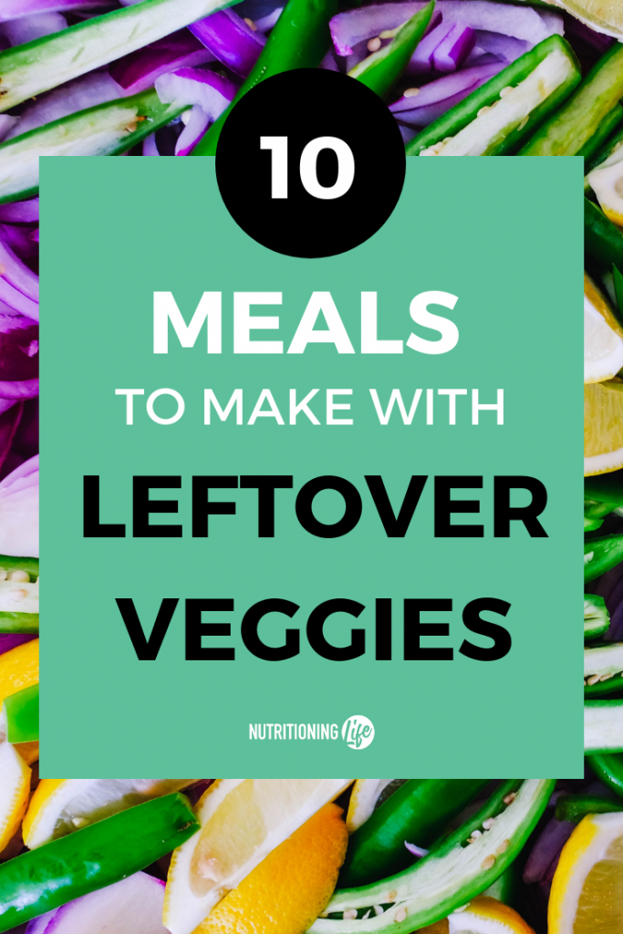 Meals to Make with Leftover Veggies