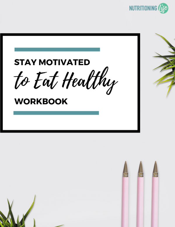Stay Motivated to Eat Healthy Workbook