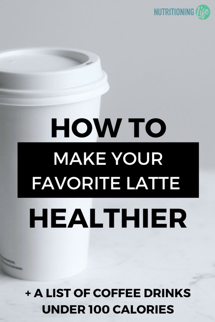 how to make your favorite latte healthier