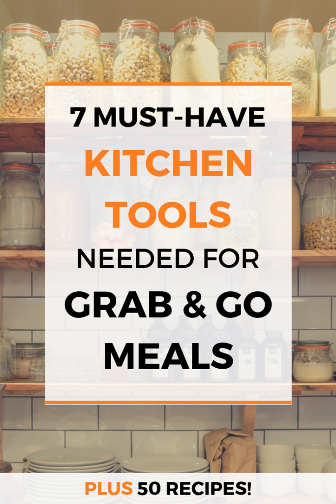 Kitchen Tools for Grab and Go Meals