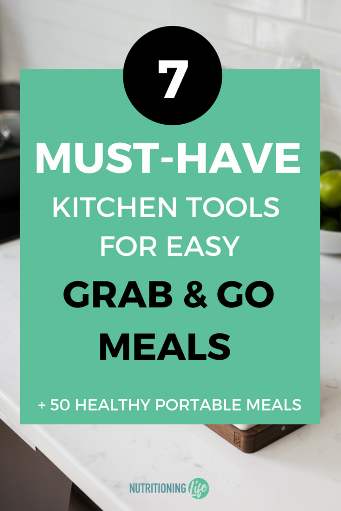 Kitchen Tools for Easy Grab and Go Meals