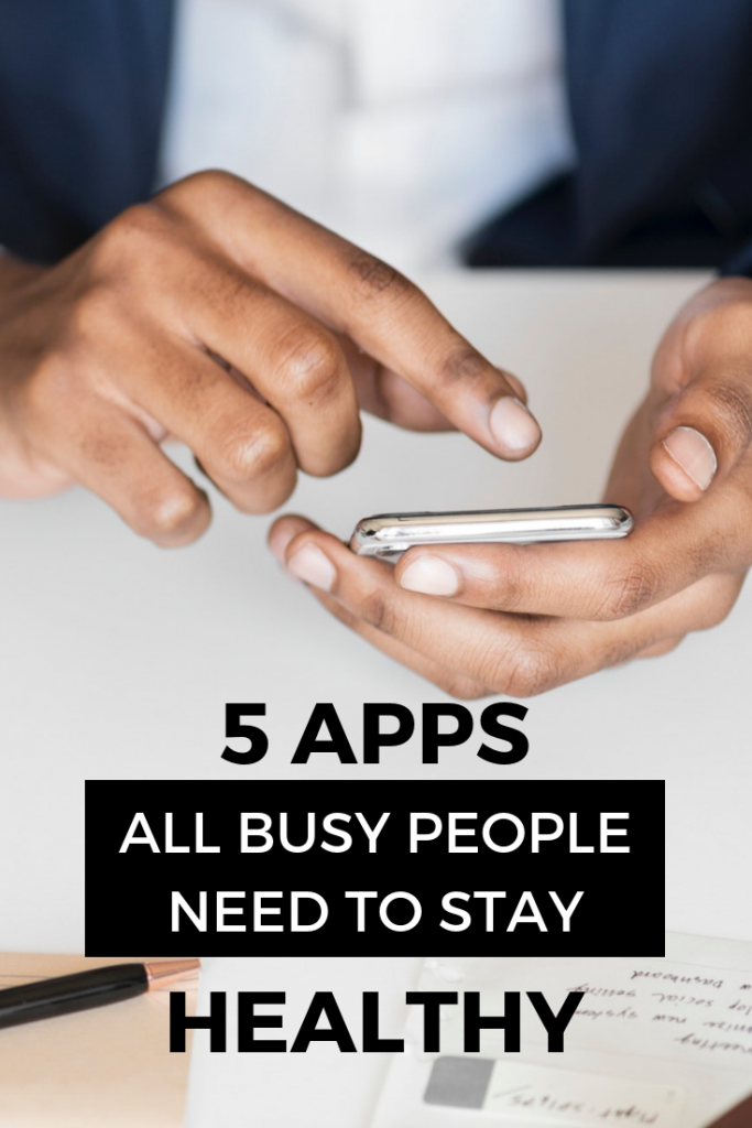 5 Apps All Busy People Need to Stay Healthy