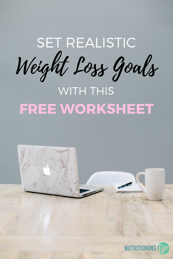Set Realistic Weight Loss Goals With This Free Worksheet