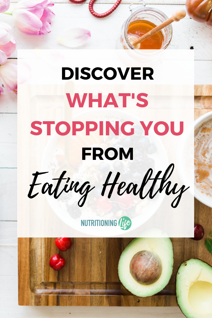 Discover What's Stopping You From Eating Healthy