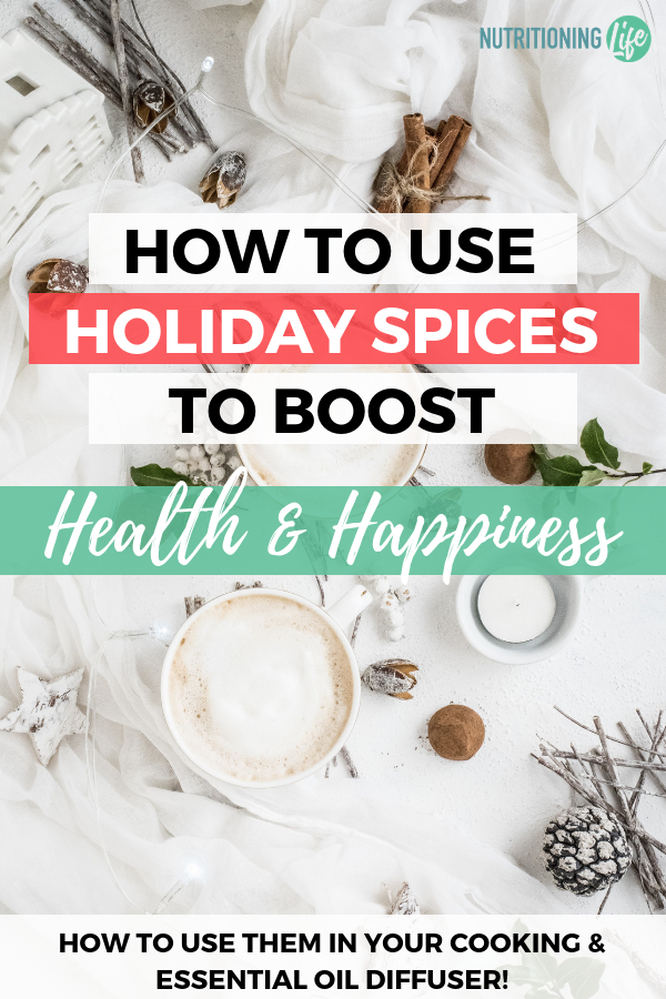 Use Holiday Spices to Boost Your Health and Happiness