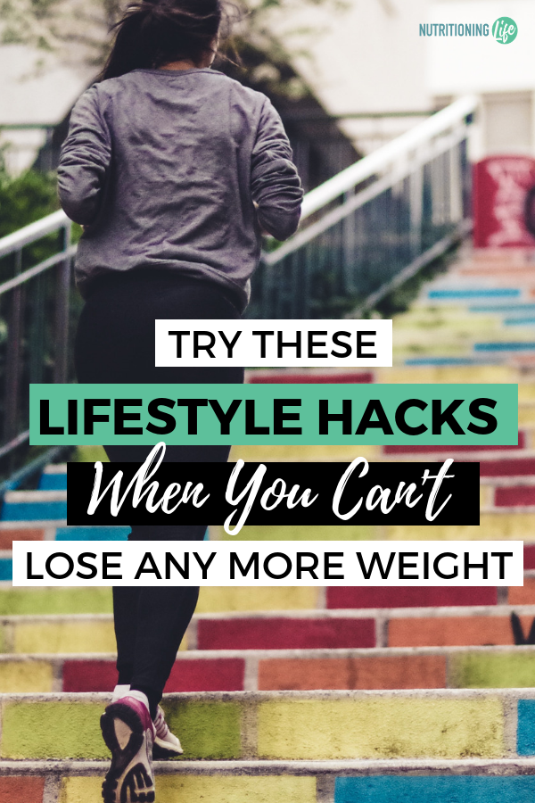 Try These Lifestyle Hacks When You Can't Lose Any More Weight