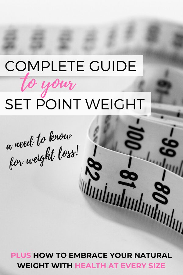 Complete Guide to Your Set Point Weight. A need to know for weight loss!